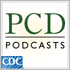 Preventing Chronic Disease (PCD) Podcasts